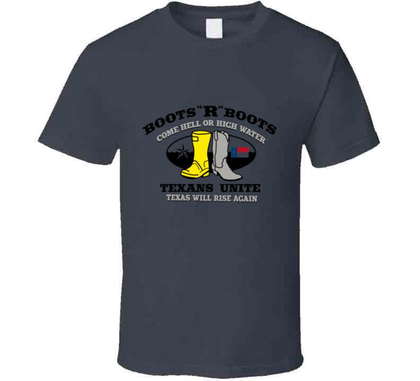 Boot R Boots / Texans Unite T Shirt