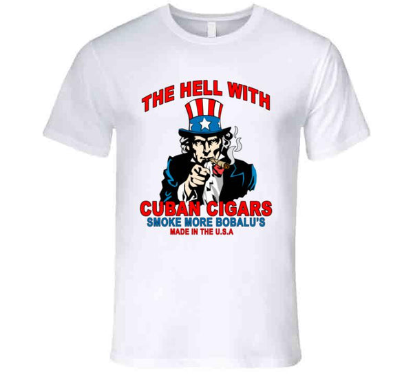 The Hell With Cuba / Smoke More Bobalu's T Shirt