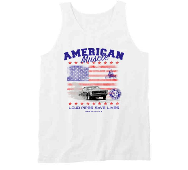 American Muscle Loud Pipes Save Lives T Shirt