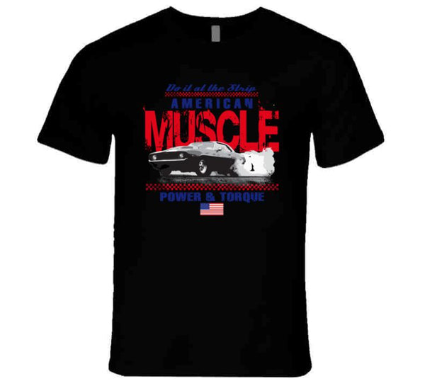 America Muscle / Do It At The Strip T Shirt