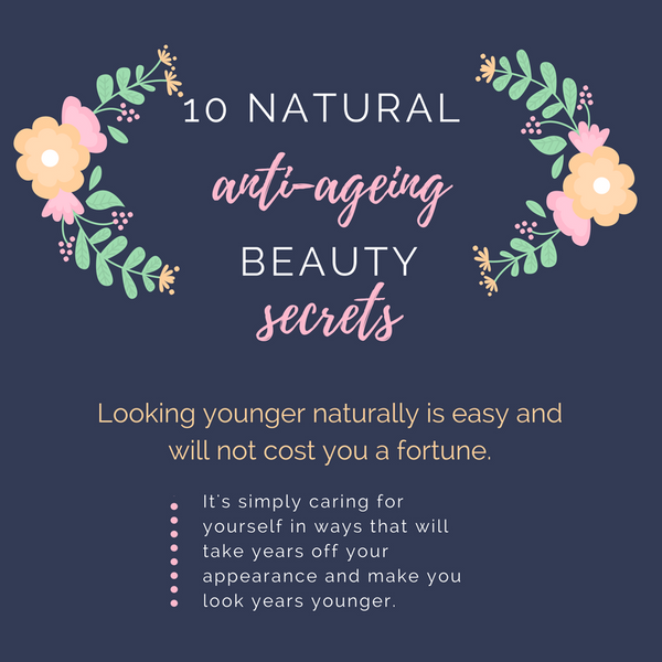 10 Natural Anti-Ageing Beauty Secrets