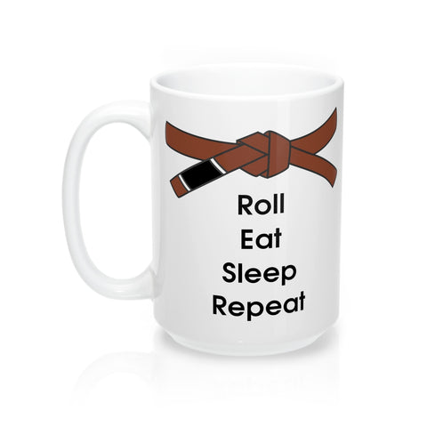 Jiu-Jitsu Coffee Mug | Roll, Eat, Sleep, Repeat | Brown Belt | 15oz | Free Shipping - Qatalyst