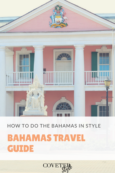 Bahamas Travel Guide by Coveted Style
