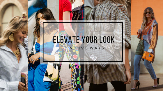How to Elevate Your Style Using Simple Styling Tricks