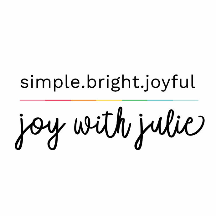simple.bright.joyful JOY WITH JULIE