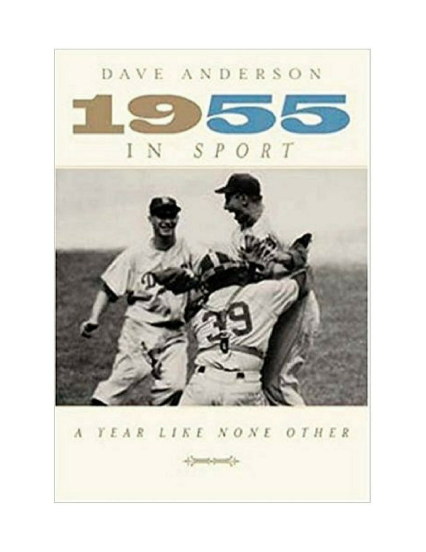 1955 In SPORT: A Year Like None Other by Dave Anderson