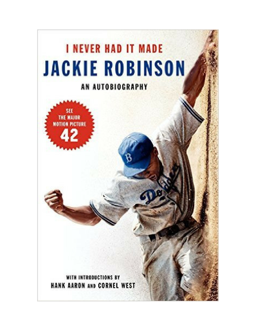 I Never Had it Made by Jackie Robinson