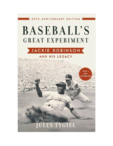 Baseball's Great Experiment by Jules Tygiel