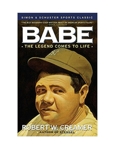 Babe: The Legends Come To Life (By Robert W. Creamer)