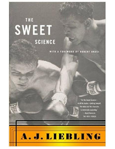 The Sweet Science - A.J. Liebling