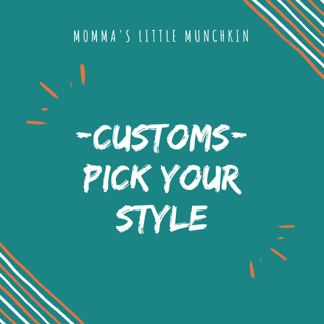 Pick your Style {Customs}