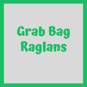 Grab Bag Raglans