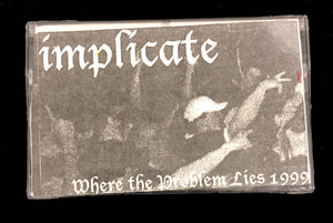 "Vintage Implicate ""Where the Problem Lies"" 1999 Demo Tape"