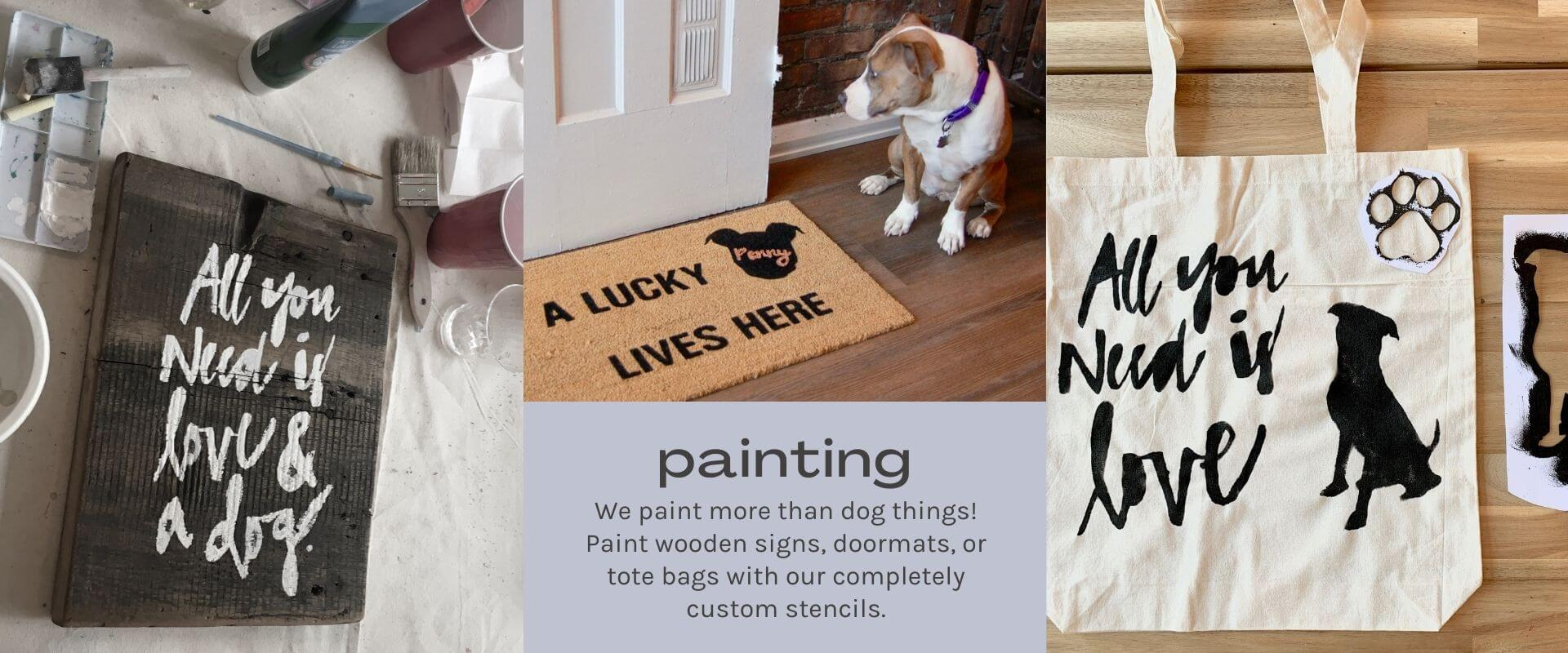 text- painting image- wooden sign, doormat and dog, tote bag and dog outline