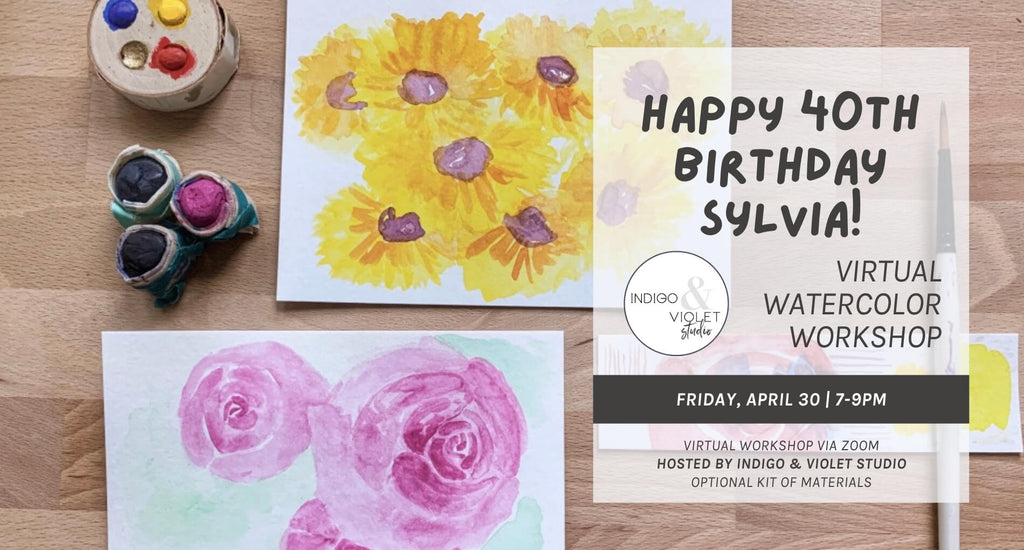 Indigo & Violet Studio - Virtual Watercolor Workshop + Happy 40th Birthday Sylvia - April 30- watercolor sunflowers + paint on wood background