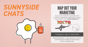 Sunnyside Chats - February 13 - Map Out Your Content Marketing - Breakfast + Networking Event at Indigo & Violet Studio