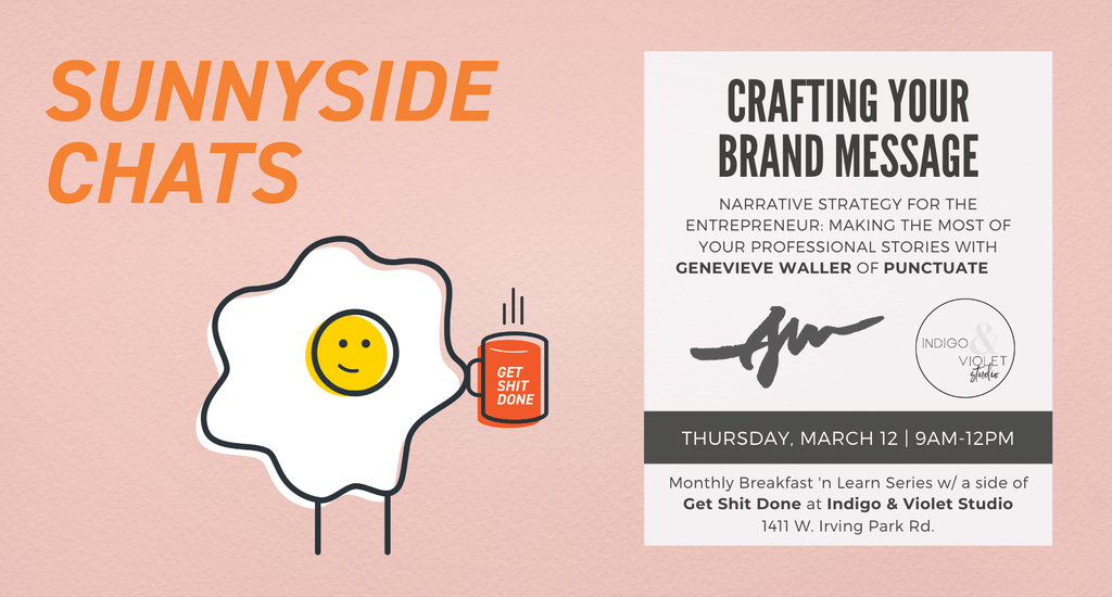 Sunnyside Chats - March 12 - Crafting Your Brand Message - Breakfast + Networking Event at Indigo & Violet Studio