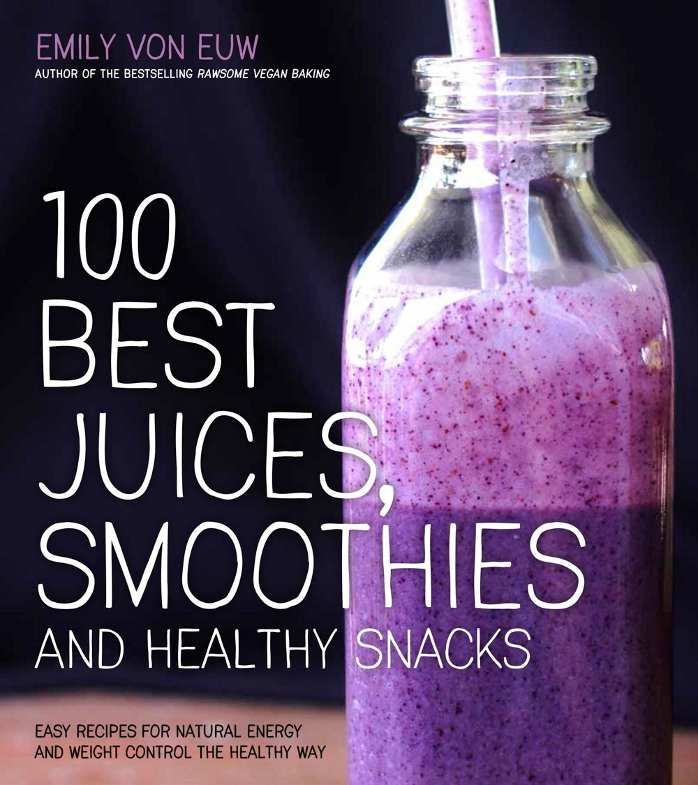 BOOK 100 Best Juices, Smoothies And Healthy Snacks - Tassie Supps - Book