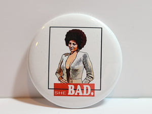 'She Bad'' Retro Button Pin