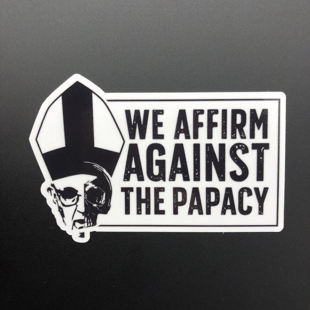 We Affirm Against The Papacy - Decal - Decal - The Reformed Sage - #reformed# - #reformed_gifts#