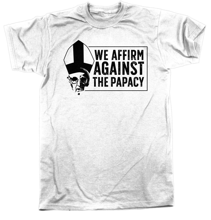 We Affirm Against the Papacy - Tee - Shirt - The Reformed Sage - reformed - reformed gifts - christian gifts - christian hoodie - christian apparel - christian decor - christian art -