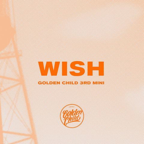 GOLDEN CHILD 3RD MINI ALBUM 'WISH' + POSTER