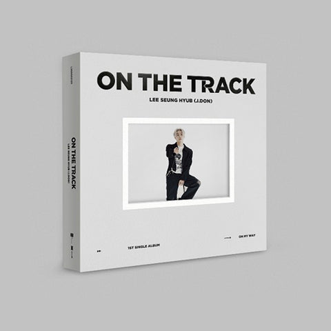 LEE SEUNG HYUB (J.DON) 1ST SINGLE ALBUM 'ON THE TRACK'