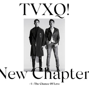 TVXQ 8TH ALBUM 'NEW CHAPTER #1 : THE CHANCE OF LOVE'