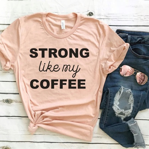 Strong Like My Coffee - Heather Peach