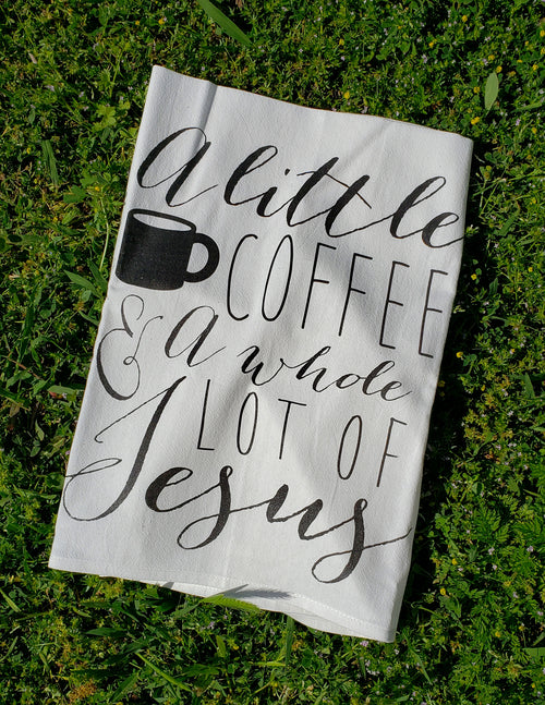 A Little Coffee & A Lot Of Jesus Towel