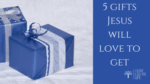 5 Best Gifts for Jesus