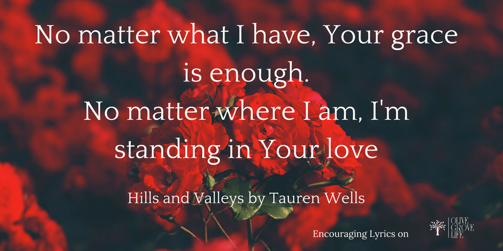 Encouraging Lyrics  Hills and Valleys by Tauren Wells