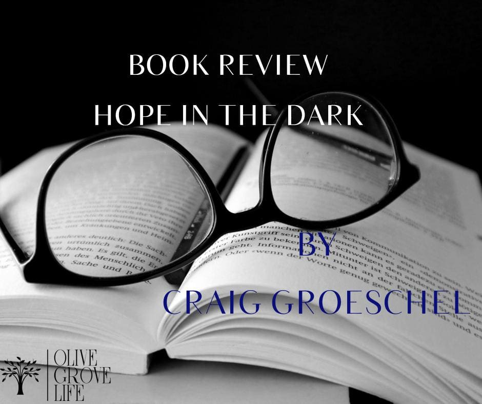 Book Review Hope in the Dark Craig Groeschel
