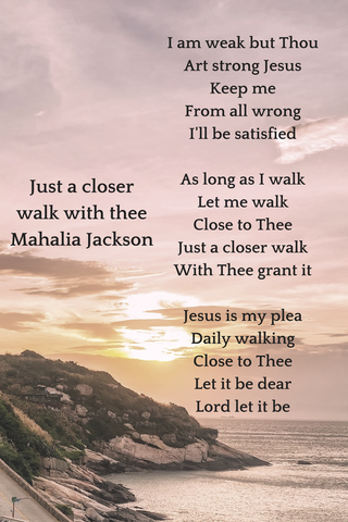 Encouraging Lyrics Just A Closer Walk With Thee  Mahalia Jackson
