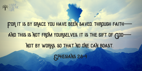 What does grace remind me daily Ephesians 2:8-9