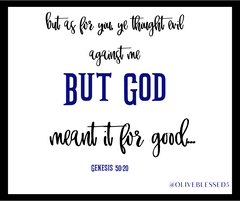 But as for you, ye thought evil against me; but God meant it unto good,