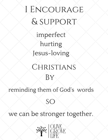 I encourage and support imperfect, hurting, Jesus Loving Christians by reminding them of God's words so we can be stronger together.