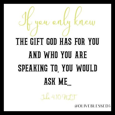 If you only knew John 4:10 NLT