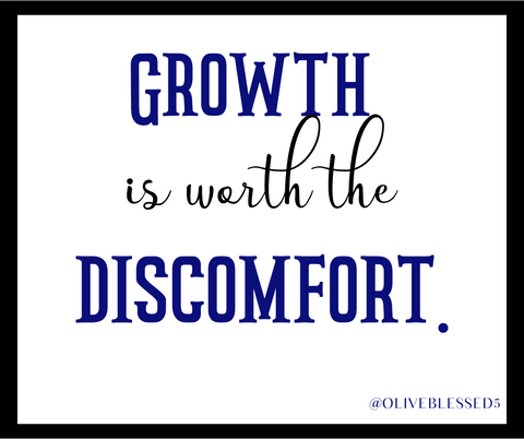 Growth is worth the discomfort