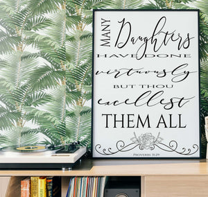 Proverbs 31 And 29 Daughter thou excellest  - Art Print 18x24
