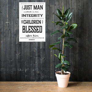 Proverbs 20 and 7 A  Just Man - Art Print 24x36
