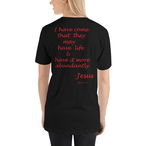 John 10:10 Jesus says I have come that ...Short-Sleeve Unisex T-Shirt