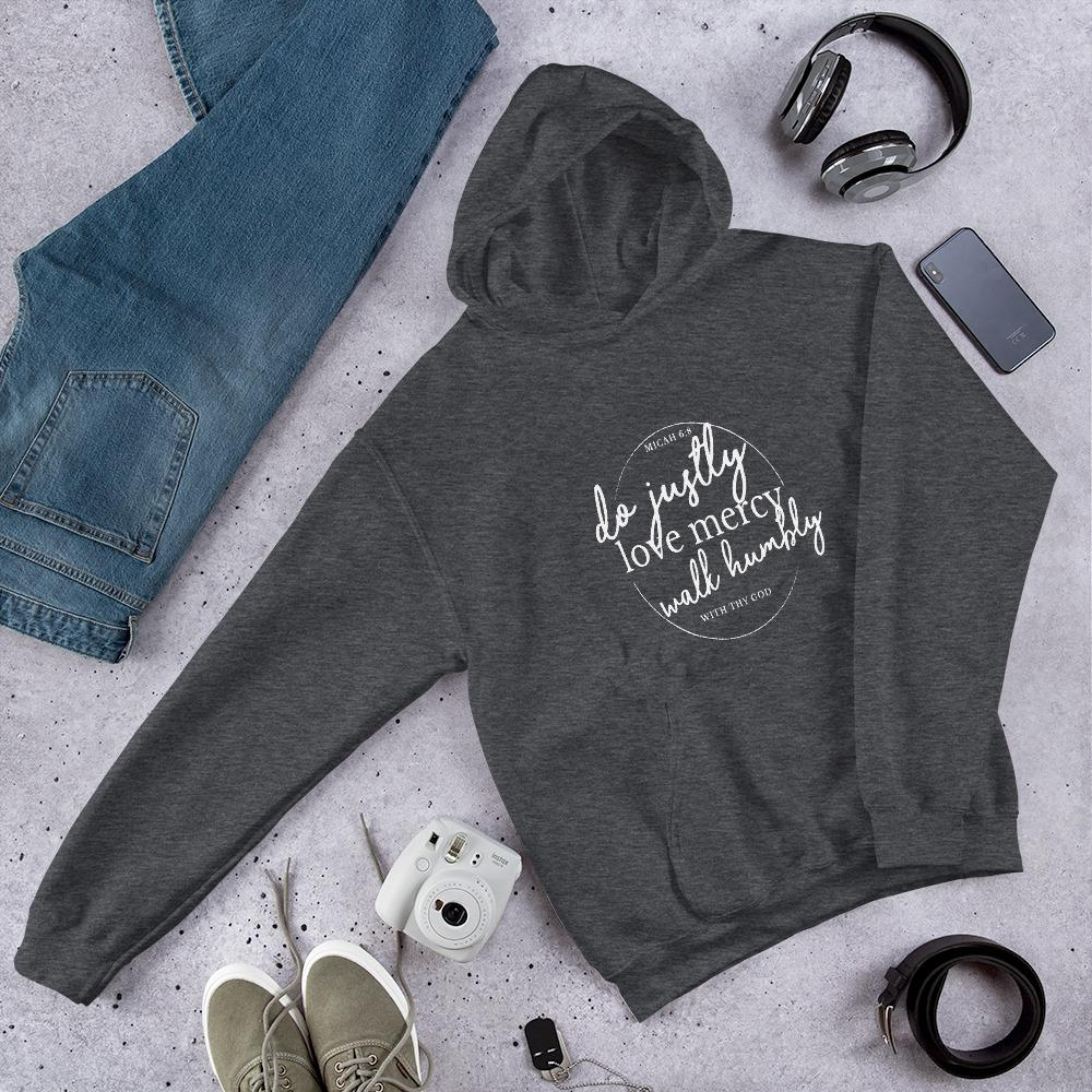 Micah 6:8 do justly, love mercy, act humbly...Unisex Hoodie