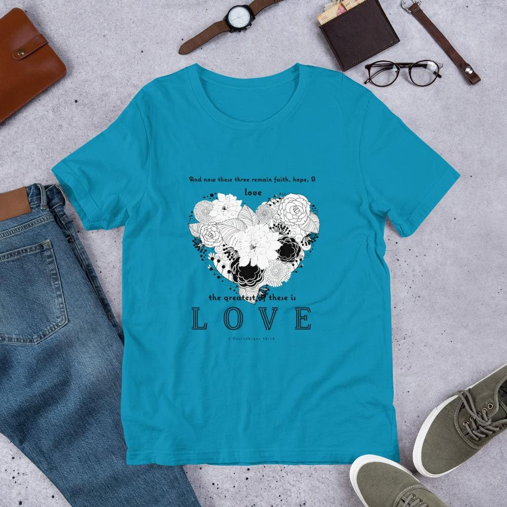 1 Corinthians 13:13 Greatest Love T-shirt Turquoise