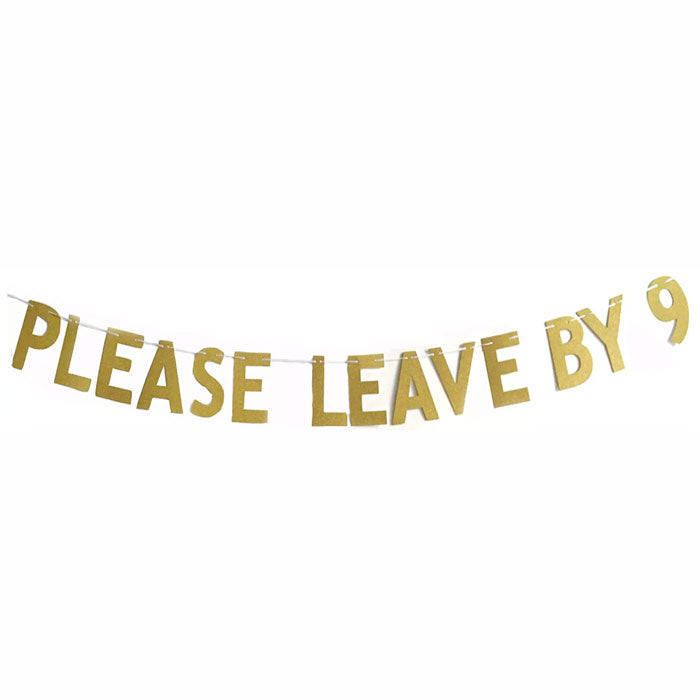 Please Leave by 9 Banner - Party Supplies in Canada