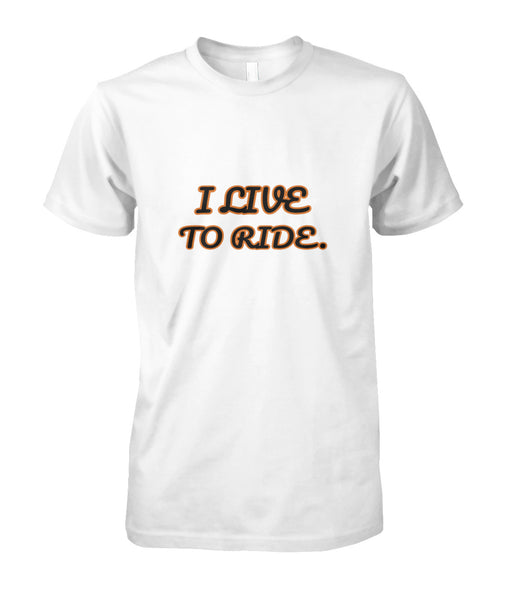 UNISEX - LIVE TO RIDE SHIRT