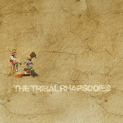 The Tribal Rhapsodies