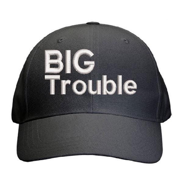 Big Trouble Cap