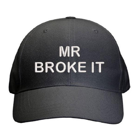 Mr Broke It Cap