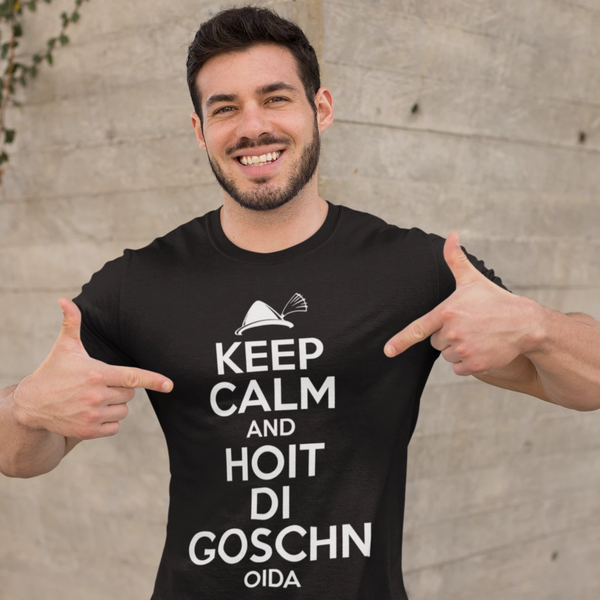 Keep Calm and Hoit di Goschn Oida